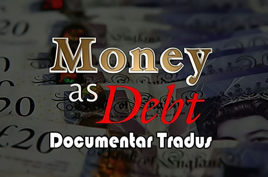 money-as-debt-documentar-tradus