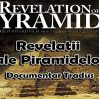Revelații ale Piramidelor, The Revelation of The Pyramids – Documentar Tradus