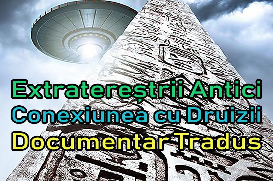 extraterestrii-antici-conexiunea-cu-druizii_documentar-tradus