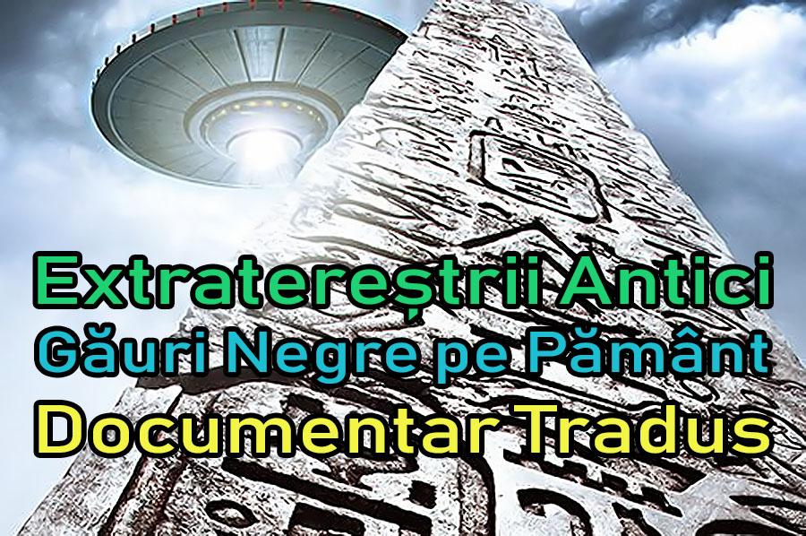 extraterestrii-antici-gauri-negre-pe-pamant_documentar-tradus