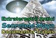 Extratereștrii Antici – Secretele Maya (Documentar Tradus)
