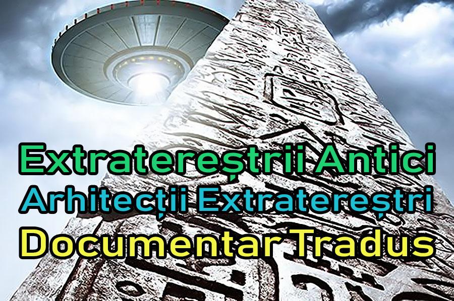 extraterestrii-antici-arhitectii-extraterestri_documentar-tradus