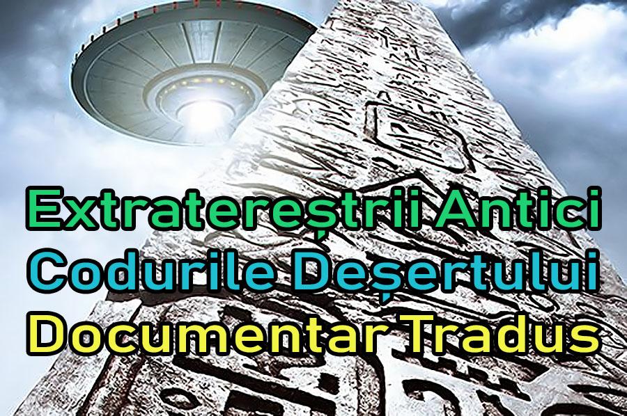 extraterestrii-antici-codurile-desertului_documentar-tradus