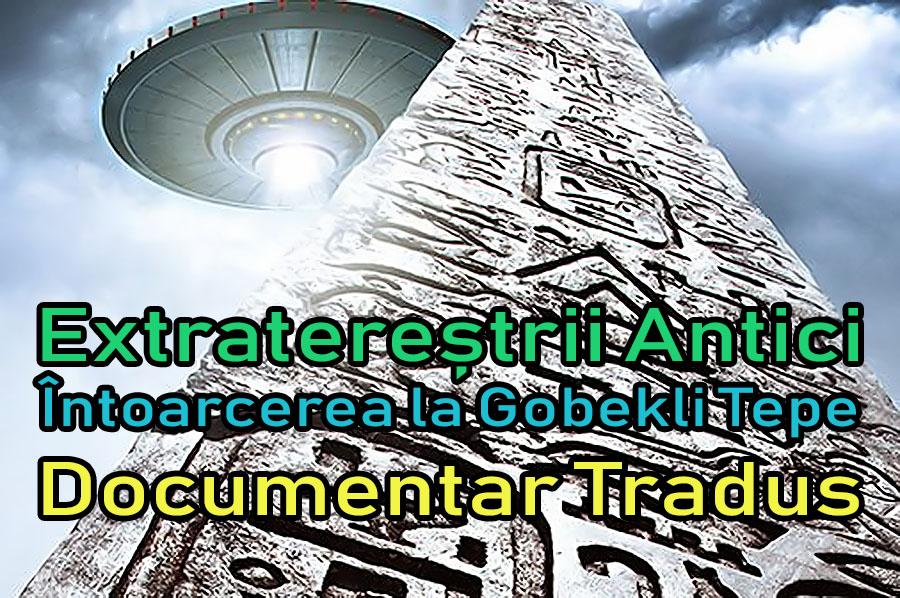 extraterestrii-antici-intoarcerea-la-gobekli-tepe_documentar-tradus