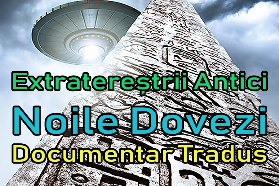 extraterestrii-antici-noile-dovezi_documentar-tradus