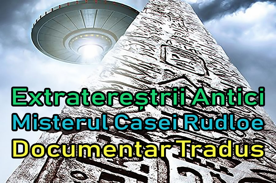 extraterestrii-antici-misterul-casei-rudloe_documentar-tradus