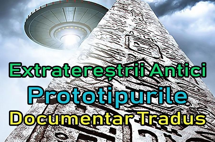 extraterestrii-antici-prototipurile_documentar-tradus