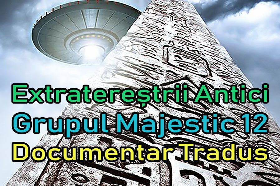 extraterestrii-antici-ancient-aliens-grupul-majestic-12_documentar-tradus