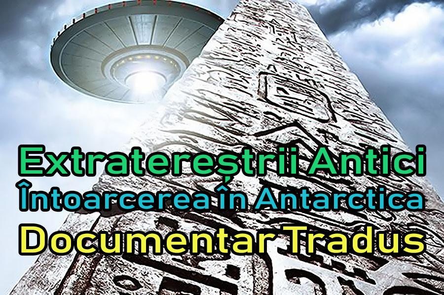 extraterestrii-antici-intoarcerea-in-antarctica_documentar-tradus