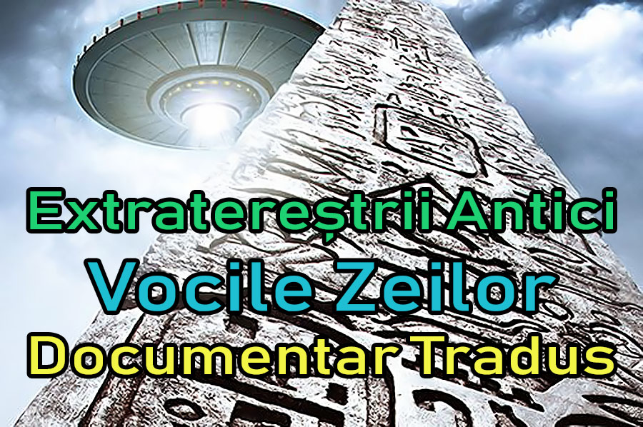extraterestrii-antici-vocile-zeilor_documentar-tradus