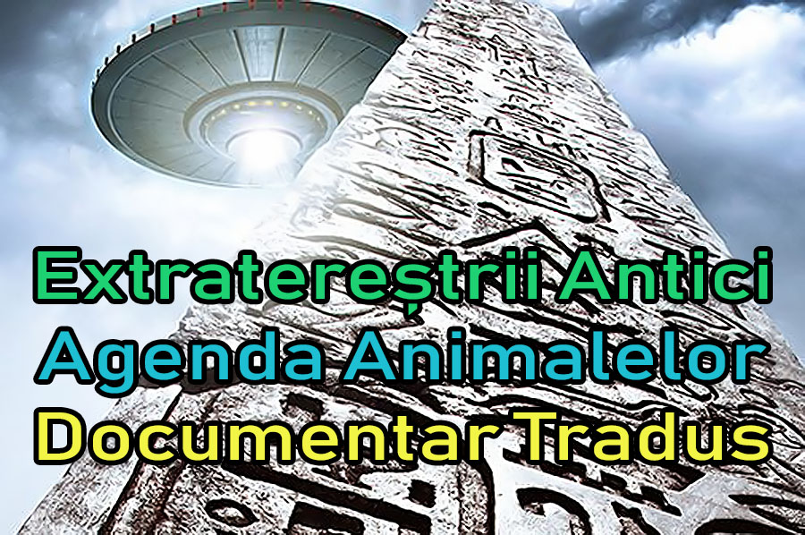 extraterestrii-antici-ancient-aliens-agenda-animalelor_documentar-tradus