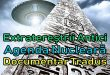 Extratereștrii Antici – Agenda Nucleară (Documentar Tradus)