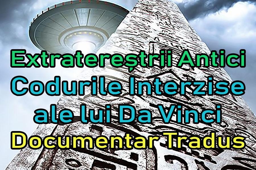 extraterestrii-antici-ancient-aliens-codurile-interzise-ale-lui-da-vinci_documentar-tradus