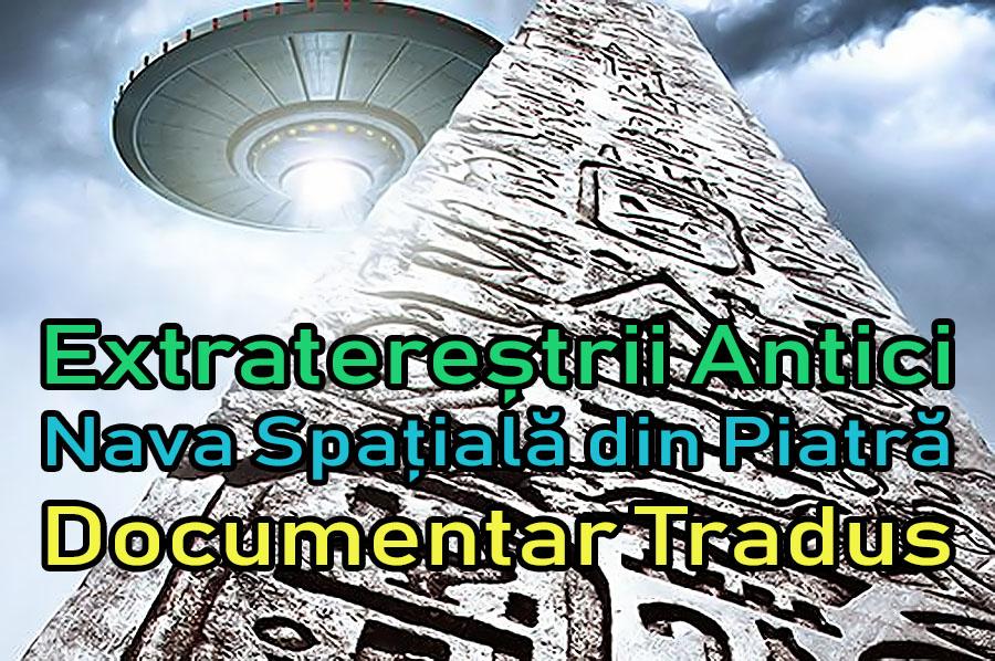 extraterestrii-antici-ancient-aliens-nava-spatiala-din-piatra_documentar-tradus