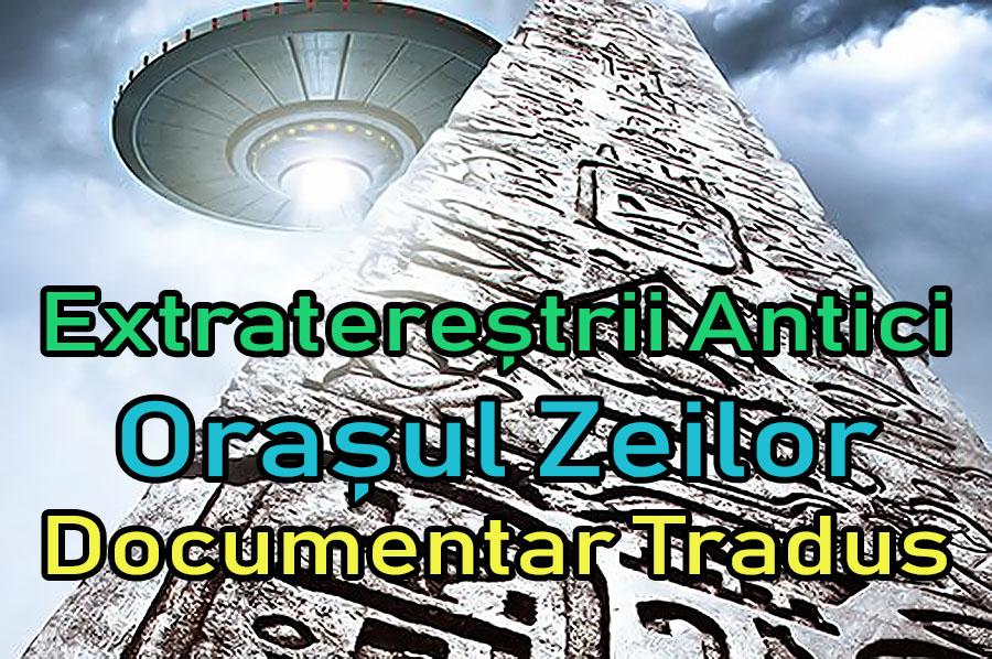 extraterestrii-antici-ancient-aliens-orasul-zeilor_documentar-tradus