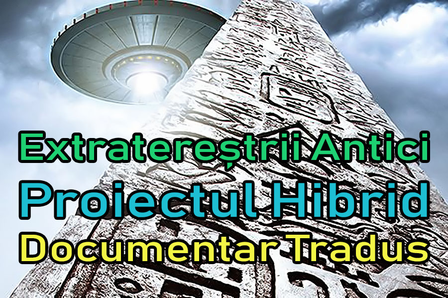extraterestrii-antici-ancient-aliens-proiectul-hibrid_documentar-tradus