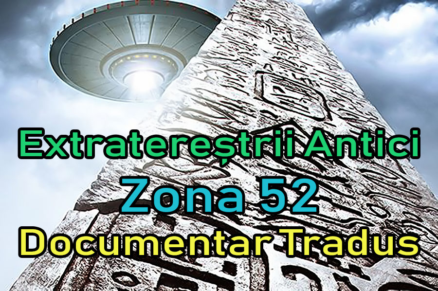 extraterestrii-antici-ancient-aliens-zona-52_documentar-tradus