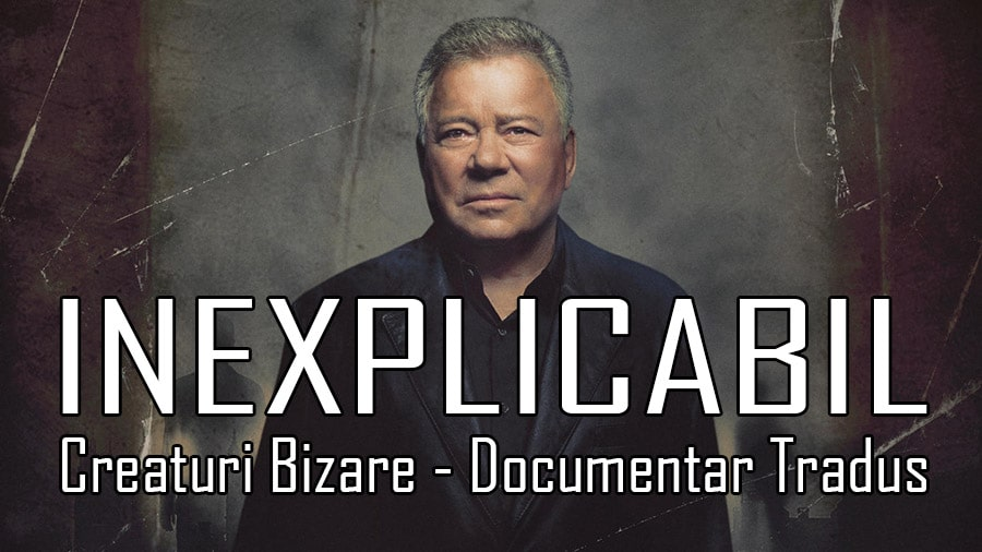 INEXPLICABIL-Creaturi-Bizare-Documentar-Tradus