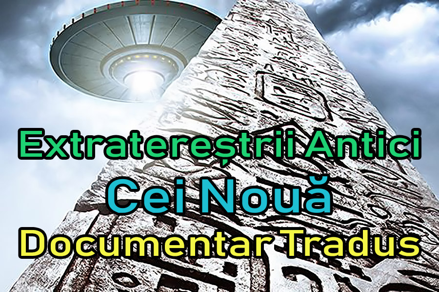 extraterestrii-antici-ancient-aliens-cei-noua_documentar-tradus