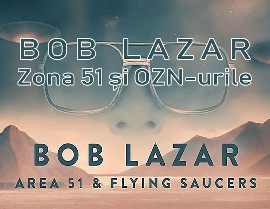 bob-lazar-zona-51-si-ozn-urile-area-51-and-flying-saucers-documentar-tradus-titrat-subtitrat-dublat-romana