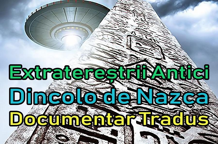 extraterestrii-antici-ancient-aliens-dincolo-de-nazca-beyond-nazca_documentar-tradus-titrat-subtitrat-dublat-romana