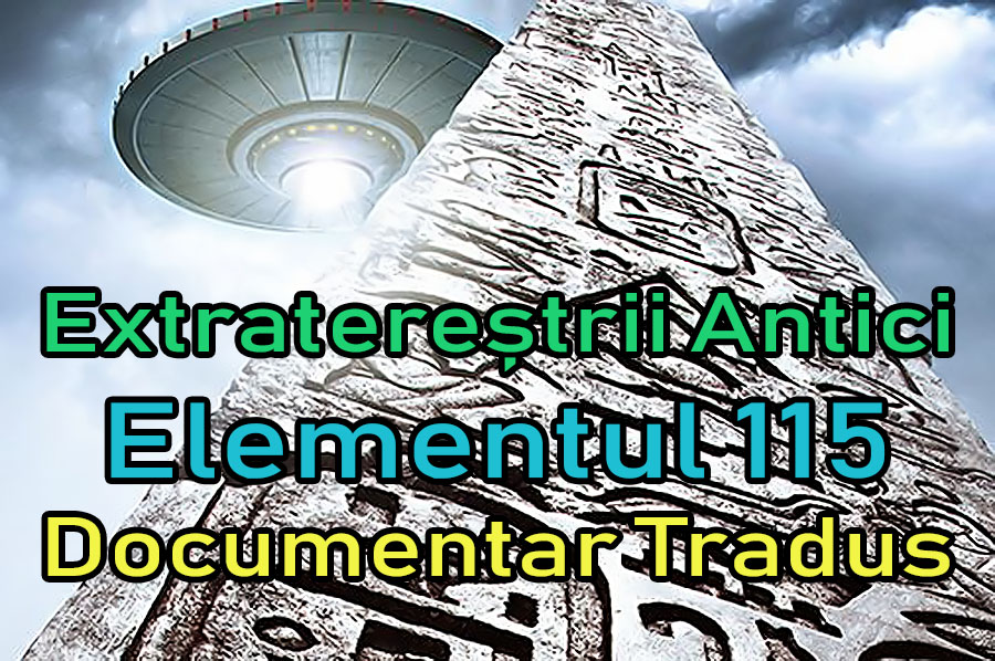 extraterestrii-antici-ancient-aliens-elementul-115-element_documentar-tradus