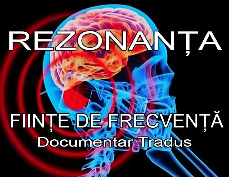 rezonanta-fiinte-de-frecventa-resonance-beings-of-frecuency-documentar-tradus-titrat-subtitrat-dublat-romana