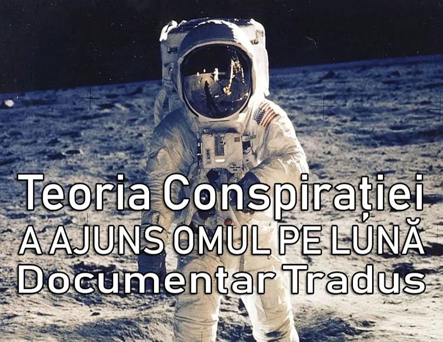 teoria-conspiratiei-a-ajuns-omul-pe-luna-documentar-tradus-titrat-subtitrat-dublat-romana