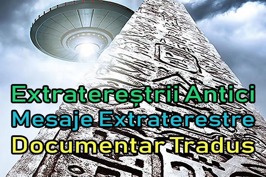 extraterestrii-antici-ancient-aliens-mesaje-extraterestre_documentar-tradus-titrat-subtitrat-dublat-romana